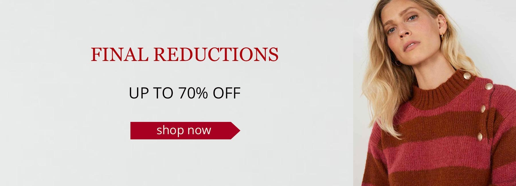 Final Reductions up to 70% off