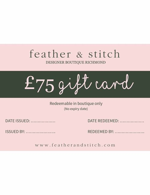 Feather & Stitch gift card £75 (redeem in shop)