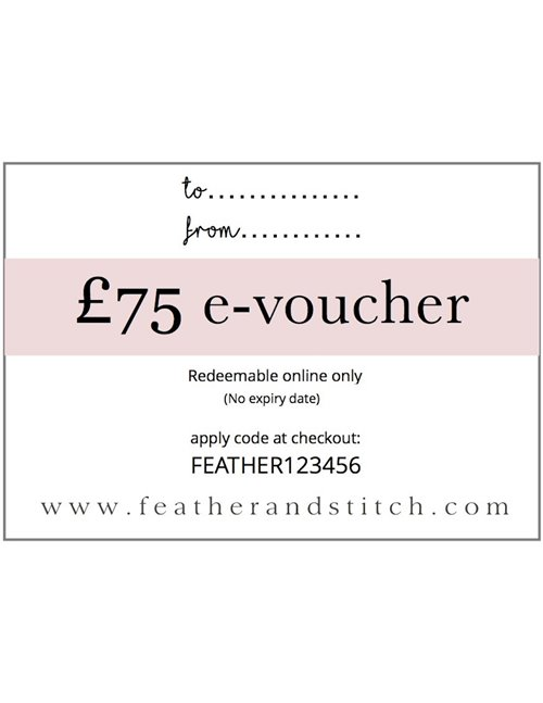 Feather & Stitch e-voucher £75 (redeem online)